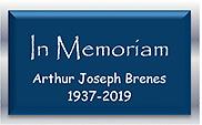 In Memoriam, Arthur Joesph Brenes 1937-2019